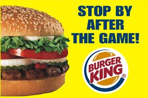 Stop by After the Game! Burger King
